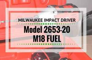 milwauke-2653-20 m18 fuel