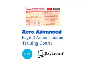Xero Advanced Certificate Training Short Course - Payroll Administration - EzyLearn