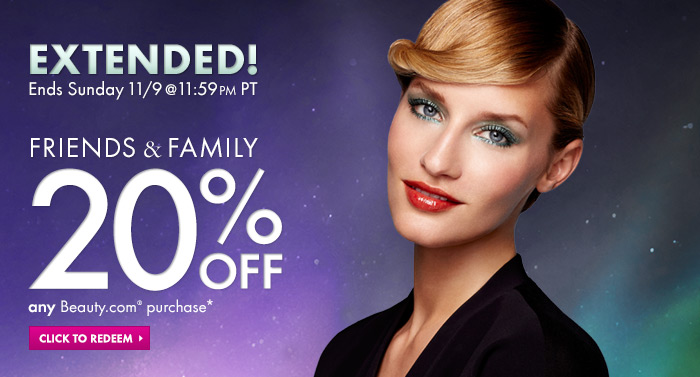 Friends & Family Extended! Ends Sunday 11/9 @ 11:59 PM PT 20% off ANY Beauty.com purchase* Redeem now