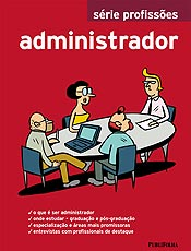 Livro mostra o que é ser administrador e as áreas mais promissoras