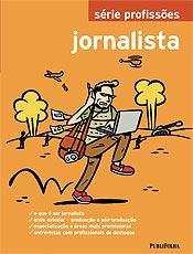 """Livro oferece """"caminho das pedras"""" para quem quer ser jornalista"""