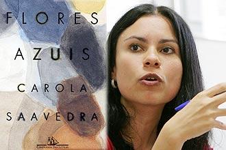 """Segundo romance da autora Carola Saavedra, """"Flores azuis"""", concorre na primeira etapa dos finalistas para o Prêmio Jabuti 2009"""