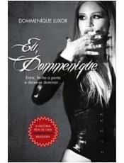 Dommenique apresenta relatos de diferentes sessões de dominação