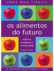 Livro traz orientações sobre alimentos orgânicos, transgênicos e nutrição global