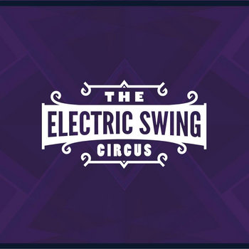The Electric Swing Circus Digital Dowload cover art