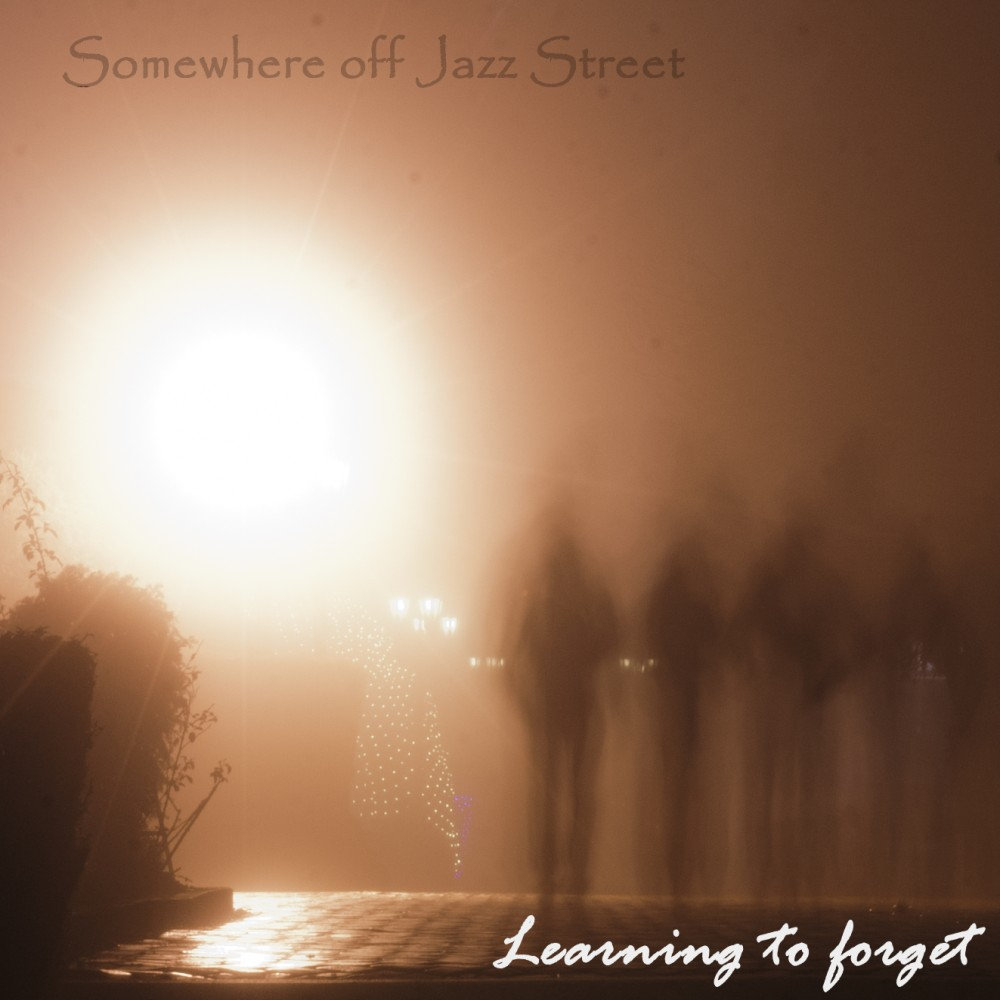 Somewhere Off The Jazz Street - Learning To Forget artwork