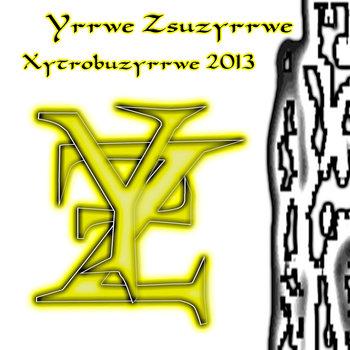 Xytrobuzyrrwe 2013
