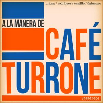 A la manera de Café Turrone cover art