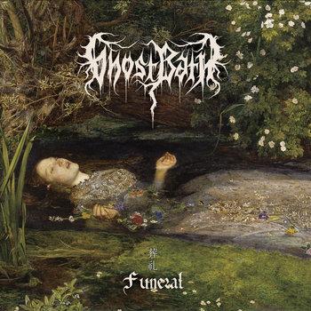 Ghost Bath - Funeral