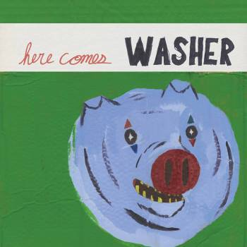 Here Comes Washer - Washer
