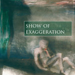 Bernhard Wöstheinrich & Phillip Münch - Show of Exaggeration
