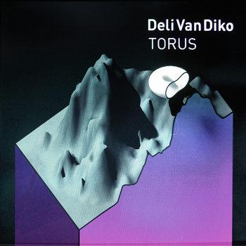 DeliVanDiko - Torus EP [MNMN193]