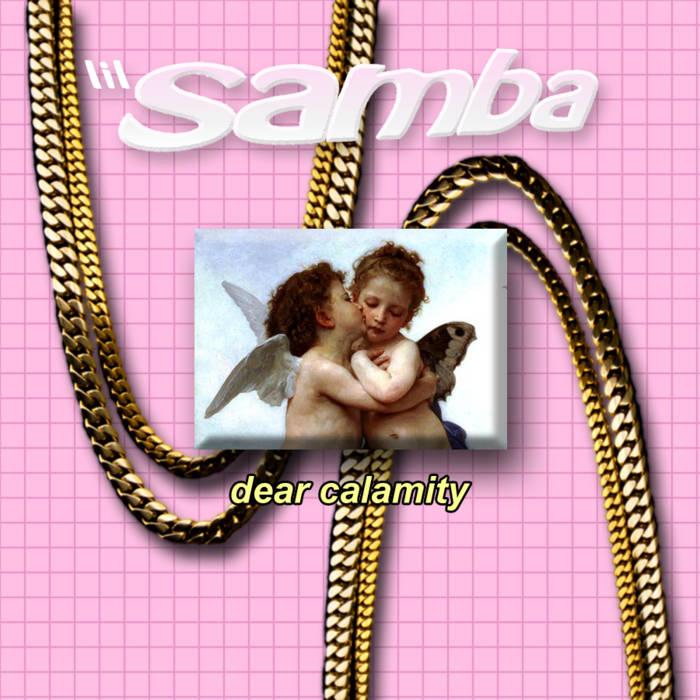 Lil Samba - Dear Calamity