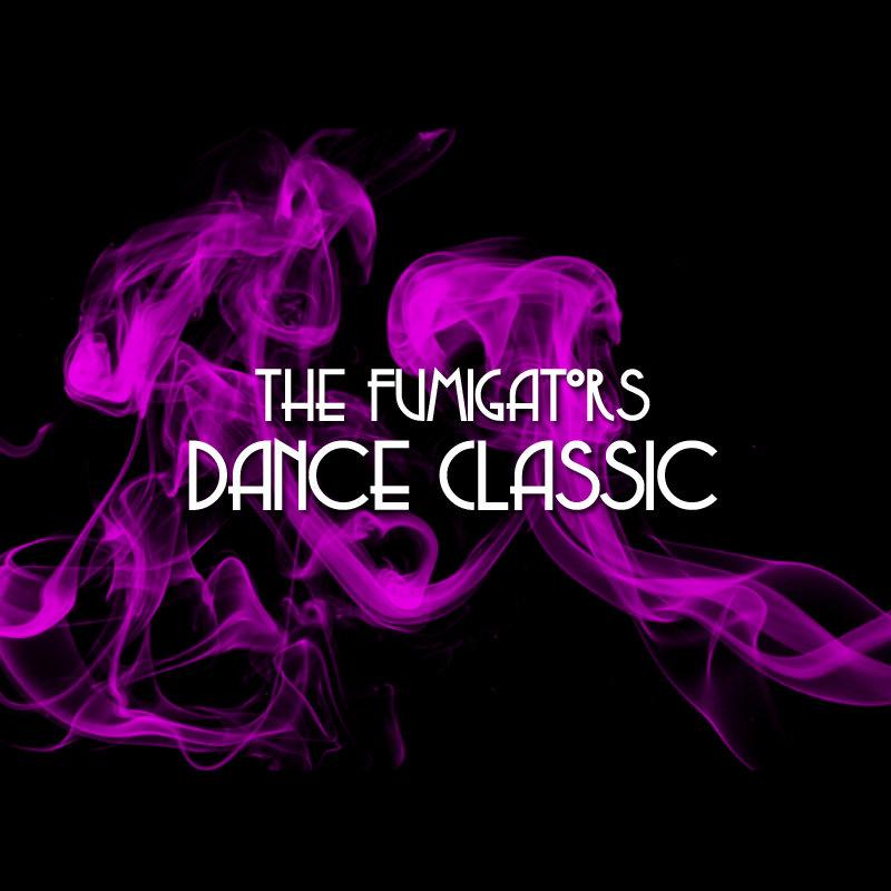 The Fumigators - Dance Classic