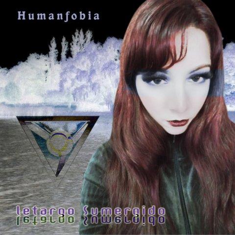 Humanfobia – Letargo Sumergido
