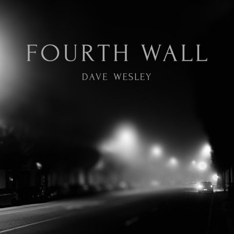 Dave Wesley – Fourth Wall
