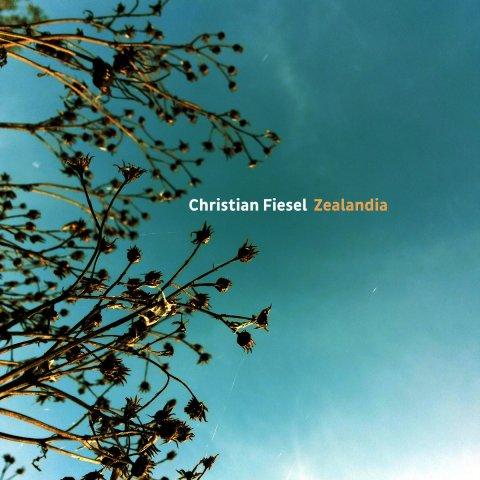Christian Fiesel – Zealandia