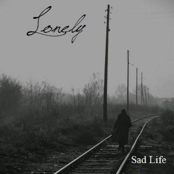 Sad Life Lonely