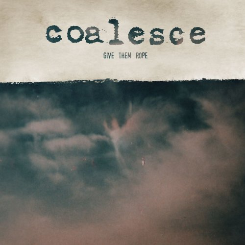 Give Them Rope 2xCD Reissue | Coalesce
