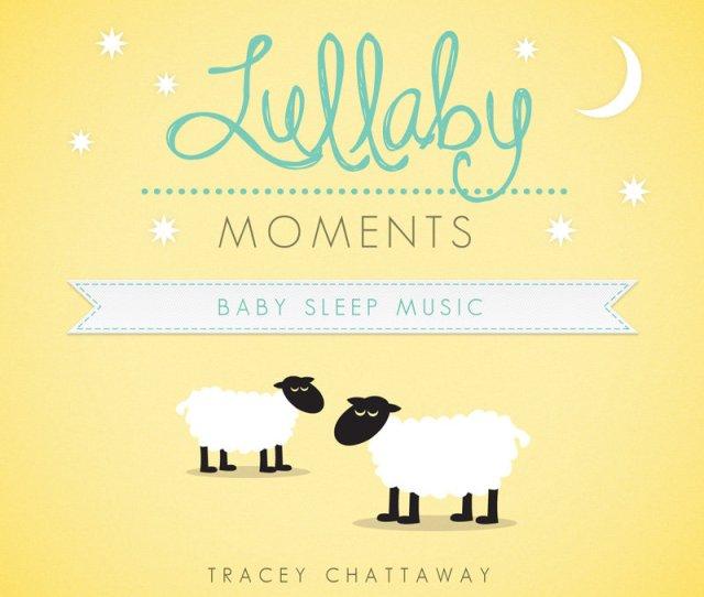 Lullaby Moments Baby Sleep Music