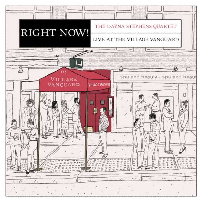 Right Now! Live at the Village Vanguard | Dayna Stephens