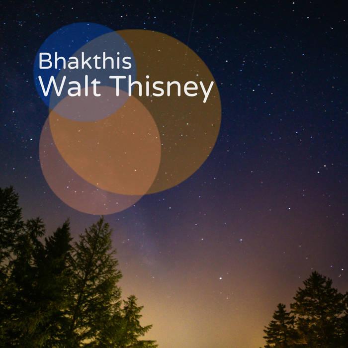 Walt Thisney – Bhakthis