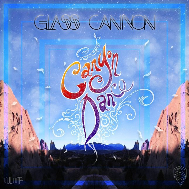Canyon Dance by Glass Cannon