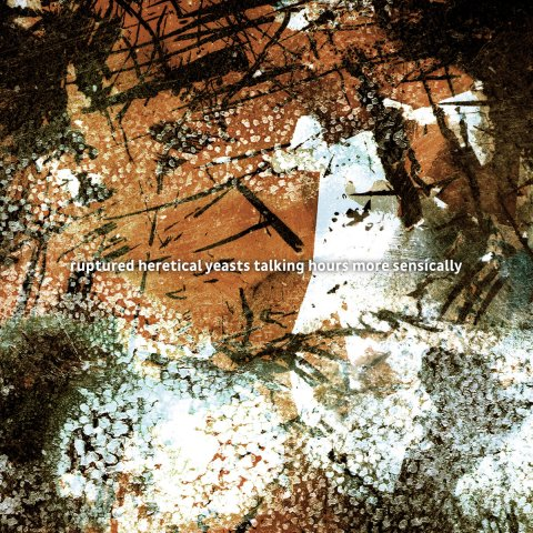V.A. – ruptured heretical yeasts talking hours more sensically