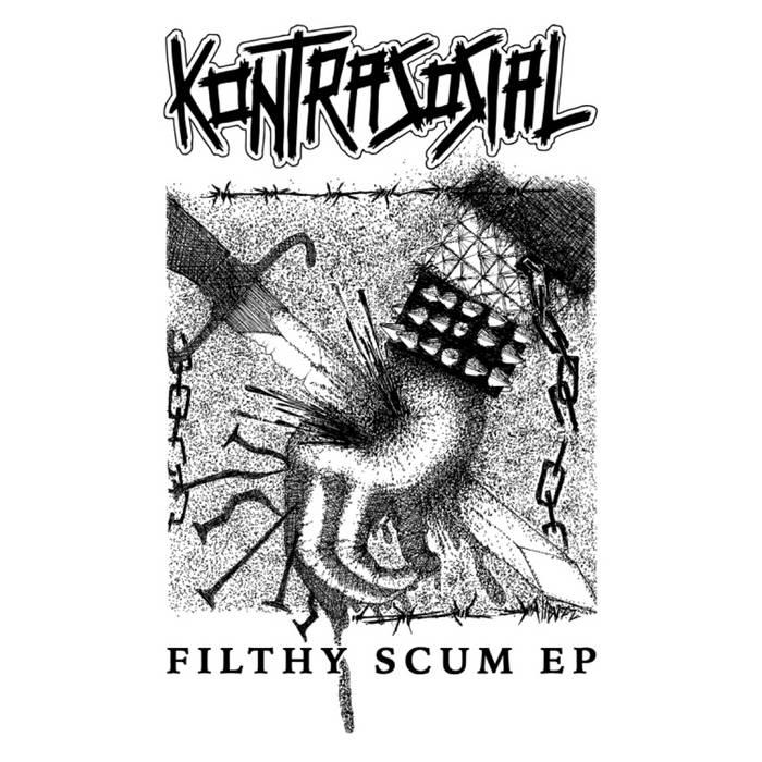 KONTRASOSIAL – Filthy Scum EP