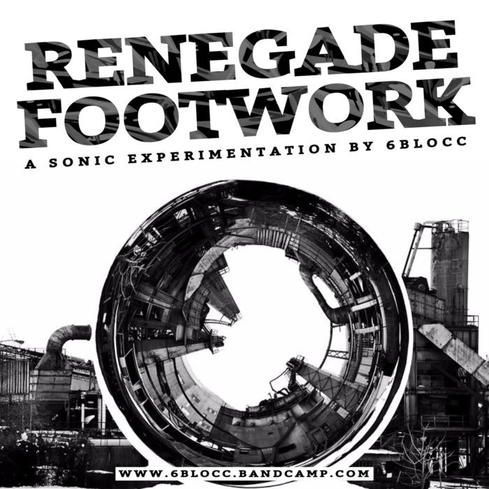 6Blocc – Renegade Footwork