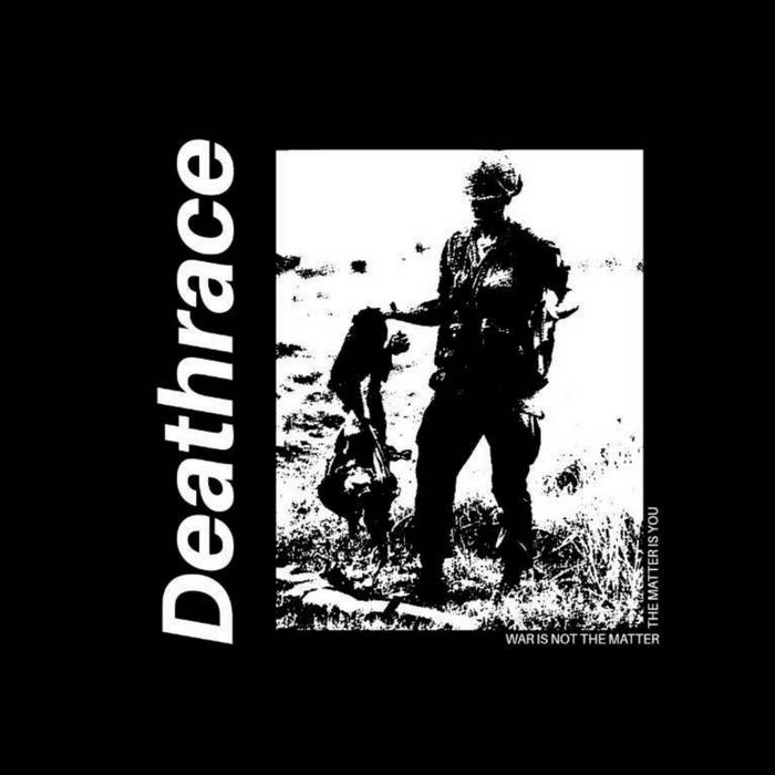 DEATHRACE – War is not The Matter, The Matter is You // Demo