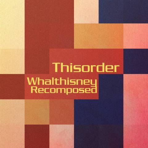 WHΛLTHISИEY RECOMPOSED – Thisorder