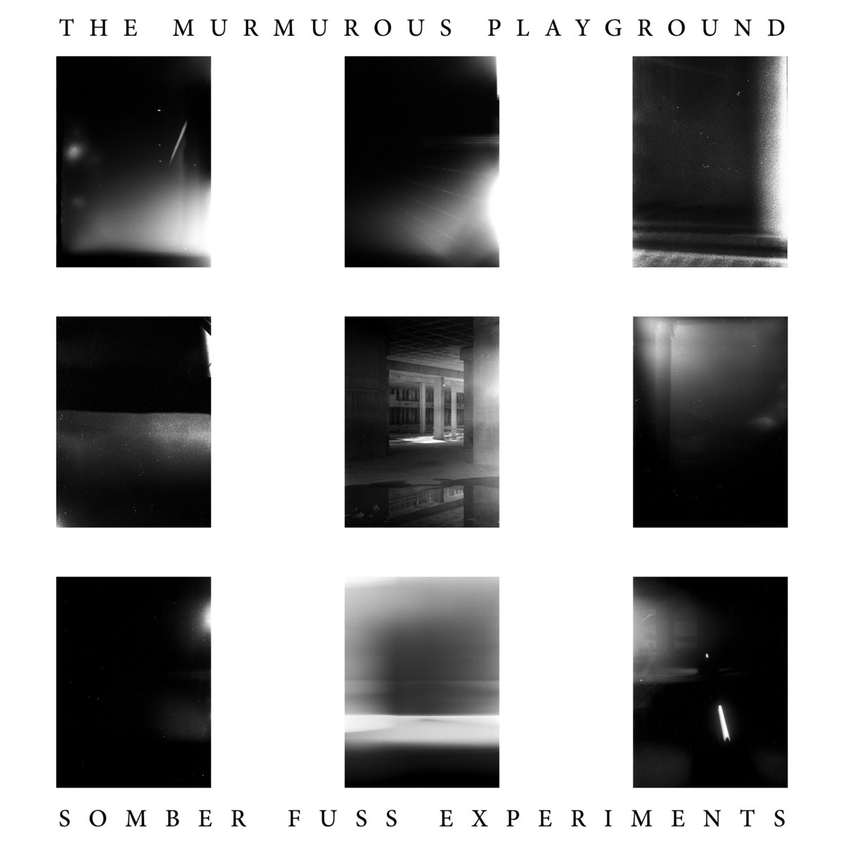 THE MURMUROUS PLAYGROUND – Somber Fuss Experiments