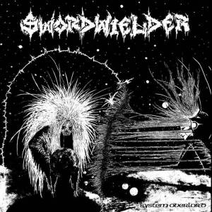SWORD WIELDER – System Overload