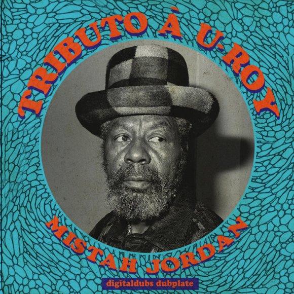 Tributo à U-Roy, by Digitaldubs ft. MISTAH JORDAN
