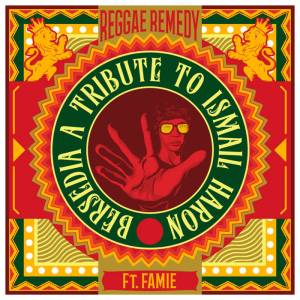 REGGAE REMEDY – Bersedia A Tribute To Ismail Haron ft Famie