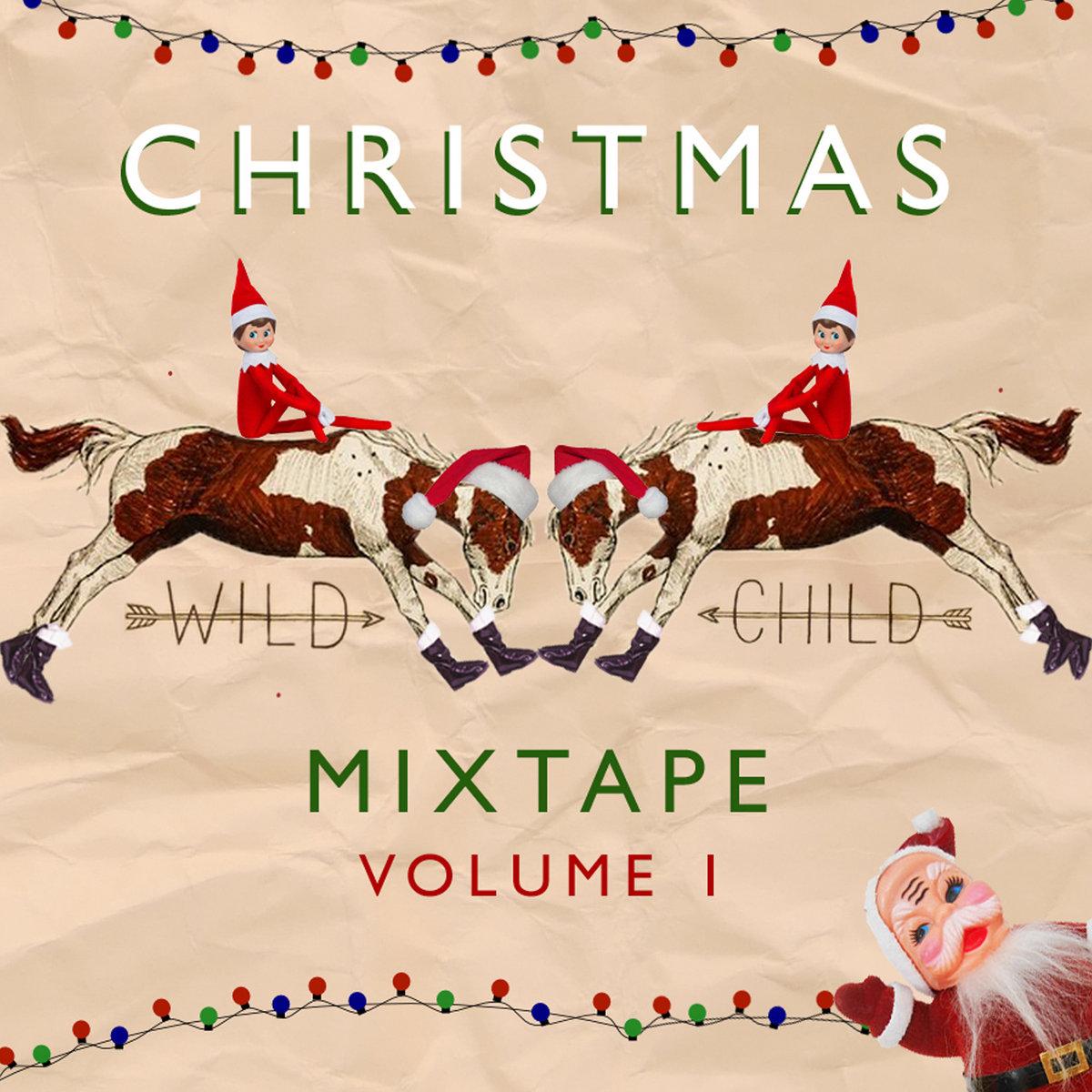 Christmas Mixtape Volume 1 Wild Child