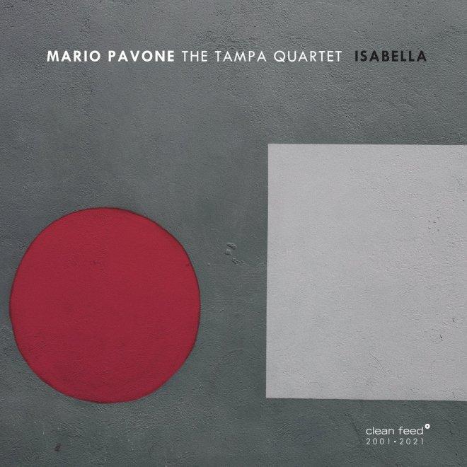 Isabella   Mario Pavone The Tampa Quartet   Clean Feed