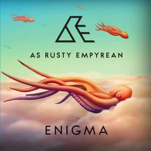 AS RUSTY EMPYREAN – Enigma