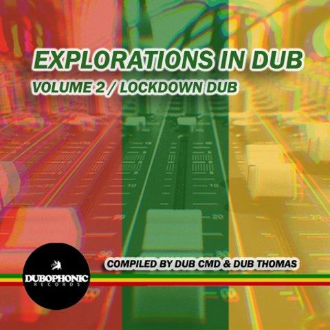 Various Artists – Explorations In Dub Vol. 2 / Lockdown Dub