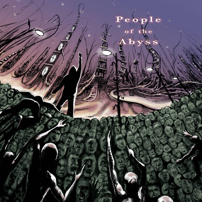 People of the Abyss - 'A Fable Agreed Upon'
