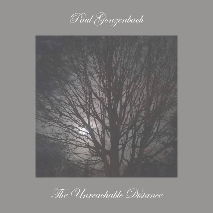 Paul Gonzenbach - 'The Unreachable Distance'