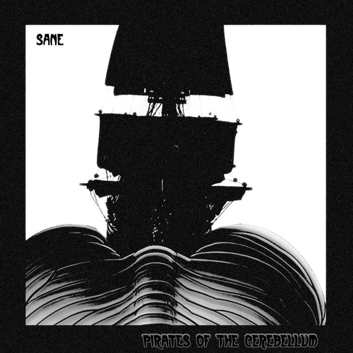 sane – Pirates Of The Cerebellum