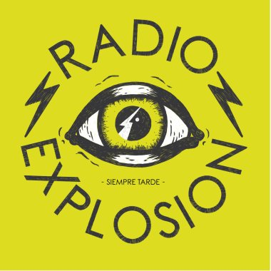 Resultado de imagen de Radio Explosion - Siempre Tarde