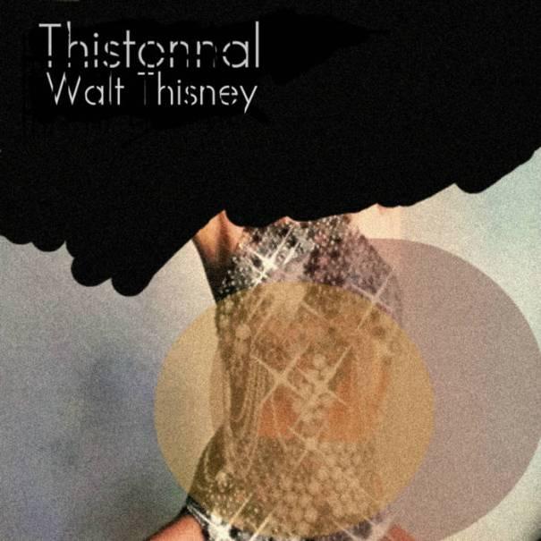 Walt Thisney – Thistonnal