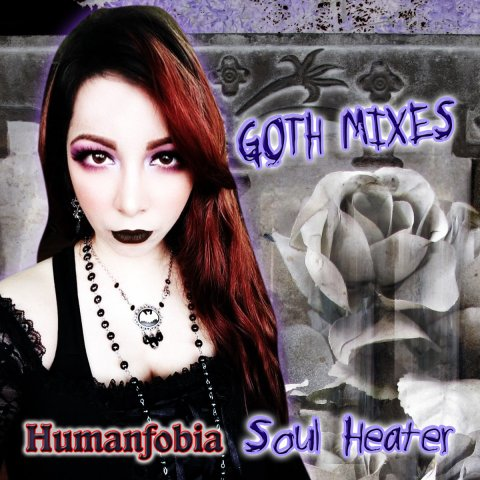Soul Heater & Humanfobia – Goth Mixes