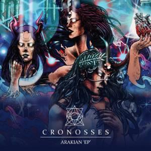CRONOSSES – Arakian EP