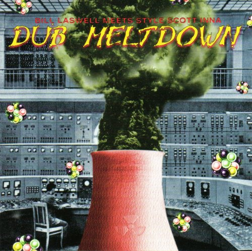 Bill Laswell & Style Scott / Dub Meltdown | WordSound