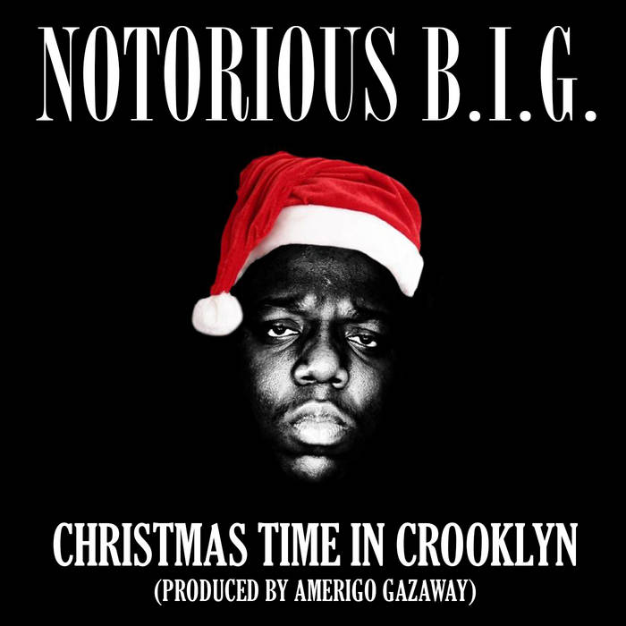 Amerigo Gazaway – Notorious B​.​I​.​G. – Christmas Time In Crooklyn (Single)