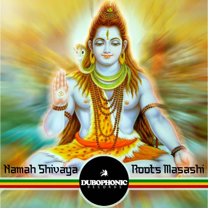 Roots Masashi – Namah Shivaya